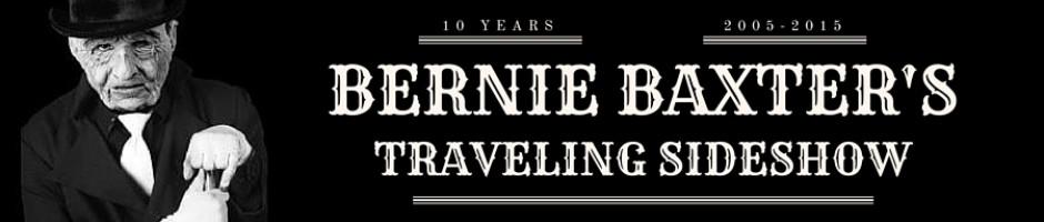 Bernie Baxter's Traveling Sideshow